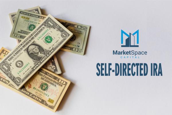 What is a self directed IRA? Learn more with MarketSpace Capital.